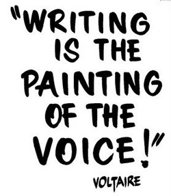 Writing is the painting of the voice! - Voltaire